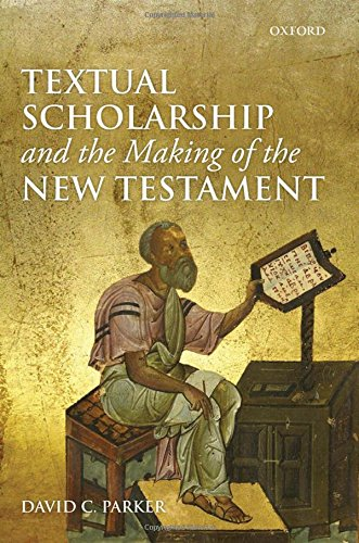 Textual Scholarship and the Making of the New Testament