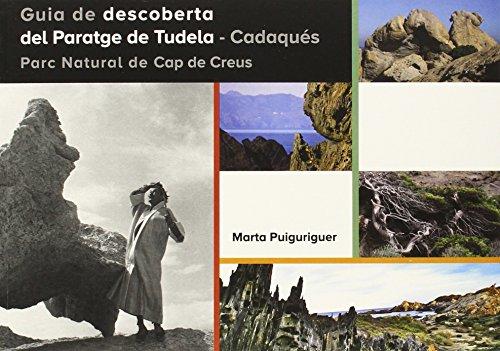 Descargar Libro Guía De Descoberta Del Paratge De Tudela-cadaqués. Parc Natural De Cap De Creus Marta Puiguriguer