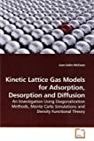 Kinetic Lattice Gas Models for Adsorption, Desorption and Diffusion, Jean-Sabin Mcewen, 363919232X