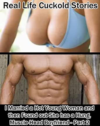 Real Life Cuckold Stories: I Married a Hot Young Woman and