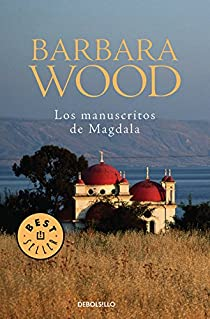 Los manuscritos de Magdala par Barbara Wood