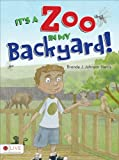 It's a Zoo in my Backyard!, Brenda J. Johnson Harris, 1617776068