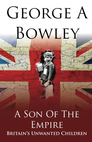 A Son Of The Empire: Britain's Unwanted Children ebook