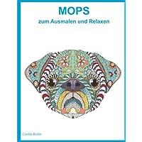 Mops zum Ausmalen und Relaxen: Malbuch für Erwachsene