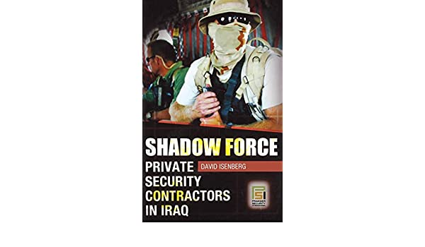Amazon com: Shadow Force: Private Security Contractors in