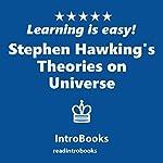 Stephen Hawking's Theories on Universe | IntroBooks