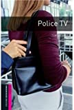 Police TV: Narrative (Oxford Bookworms Starters)