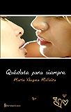 Quédate para siempre (Primeras palabras) (Spanish Edition)