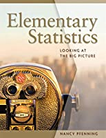 Elementary Statistics: Looking at the Big Picture Front Cover