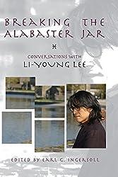 Breaking the Alabaster Jar: Conversations with Li-Young Lee (American Readers Series)