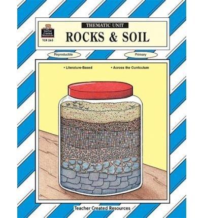 Read Online Rocks & Soil Thematic Unit (A Thematic Units Series) (Paperback) - Common ebook