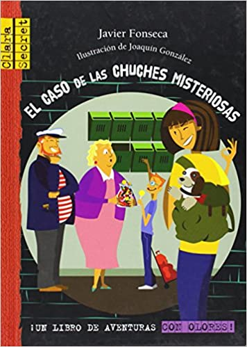 El caso de las chuches misteriosas (Clara Secret) (Spanish Edition): Javier Fonseca, Joaquín González: 9788479424534: Amazon.com: Books