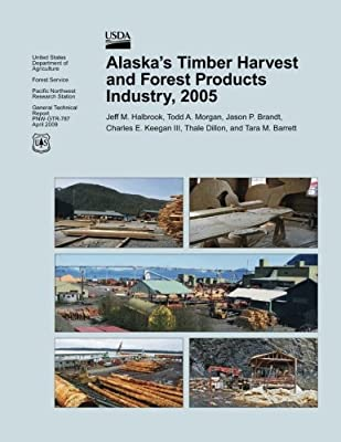 Alaska's Timber Harvest and Forest Products Industry, 2005