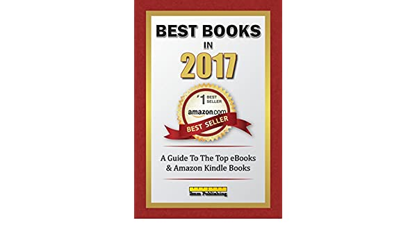 Best Books in 2017: A Guide To The Top ebooks & Amazon Kindle Books