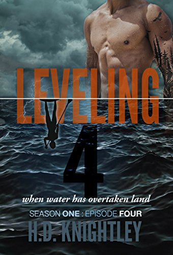 Leveling 4: When Water Has Overtaken Land (Leveling: Season One)