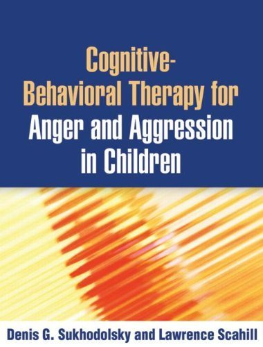 Cognitive-Behavioral Therapy for Anger and Aggression in Children by Sukhodolsky PhD, Denis G., Scahill PhD, Lawrence (July 24, 2012) Paperback
