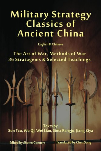 Military Strategy Classics of Ancient China - English & Chinese: The Art of War, Methods of War, 36 Stratagems & Selected Teachings