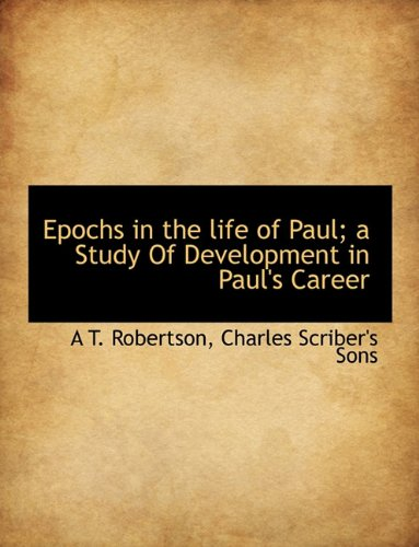 Epochs in the Life of Paul; A Study of Development in Paul's Career pdf