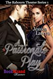 A Passionate Play [The Rabourn Theater 1] (BookStrand Publishing Mainstream)