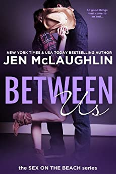 Between Us: Sex on the Beach: Sex on the Beach by [McLaughlin, Jen]