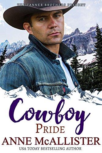 FREE Cowboy Pride (Tanner Brothers Book 5) RAR