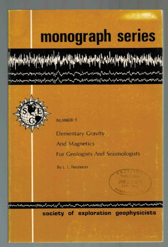 Monograph Series Number 1: Elementary Gravity and Magnetics for Geologists and S