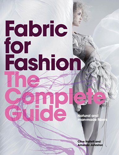 (Fabric for Fashion: The Complete Guide: Natural and Man-made Fibres)
