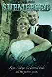#4: Submerged: Ryan Widmer, his drowned bride and the justice system
