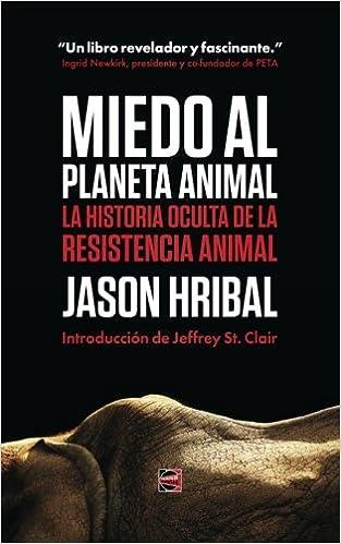 Miedo Al Planeta Animal: La Historia Oculta De La Resistencia Animal ...