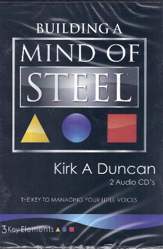 Building a Mind of Steel: The Key to Managing Your Little Voices (2 Audio CD)