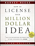 img - for How to License Your Million Dollar Idea: Cash In On Your Inventions, New Product Ideas, Software, Web Business Ideas, And More by Harvey Reese (2011-08-30) book / textbook / text book