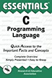 C Programming Language Essentials, Research & Education Association Editors and Ernest C. Ackermann, 0878916962