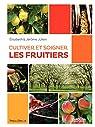 Cultiver et soigner les fruitiers par Jullien