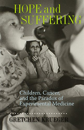 Hope and Suffering: Children, Cancer, and the Paradox of Experimental Medicine