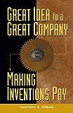 Great Idea to a Great Company, Lawrence B. Kilham, 1401003249
