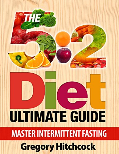 52-diet-intermittent-fasting-the-5-2-diet-ultimate-guide-master-intermittent-fasting-5-free-e-books-