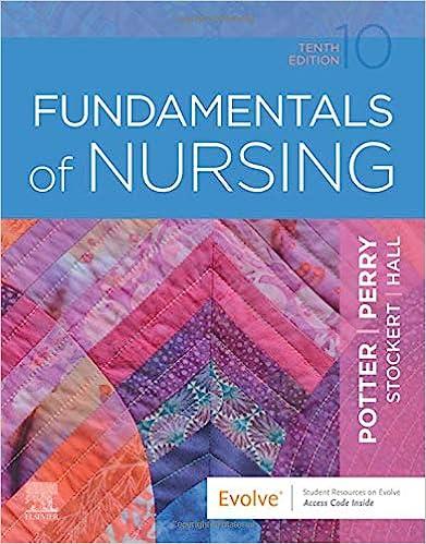 Fundamentals of Nursing, 10 Ed., Potter, Perry, Stockert & Hall, 2020