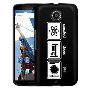 Motorola Nexus 6 Case, Slim Fit Snap On Cover by Trek Eat Sleep Physics on Black Case