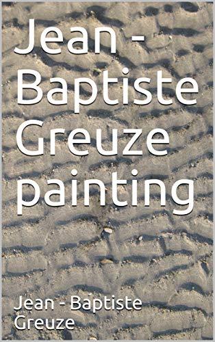 Jean - Baptiste Greuze painting