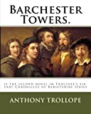 Image of Barchester Towers.: is the second novel in Trollope's six-part Chronicles of Barsetshire series