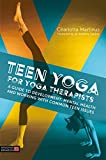 #3: Teen Yoga For Yoga Therapists: A Guide to Development, Mental Health and Working with Common Teen Issues