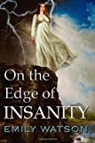 On the Edge of Insanity, Emily Watson, 1479365300