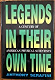 img - for Legends in Their Own Time: A Century of American Physical Scientists book / textbook / text book