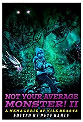 Not Your Average Monster, Vol. 2: A Menagerie of Vile Beasts