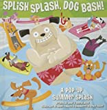 Splish Splash, Dog Bash!, George White and Anne White, 0979544149