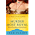 Murder Most Royal: The Story of Anne Boleyn and Catherine Howard (Tudor Saga Book 5)