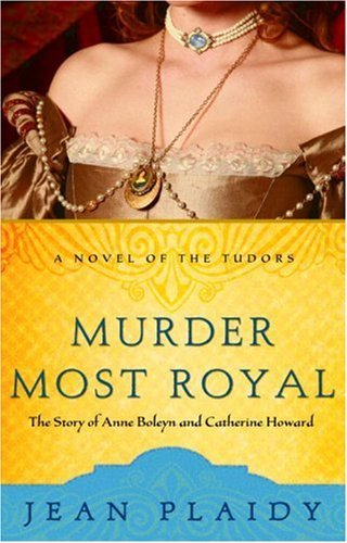 Murder Most Royal: The Story of Anne Boleyn and Catherine Howard (A Novel of the Tudors Book 3) cover