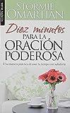 Diez Minutos Para la Oracion Poderosa (Serie Bolsillo) (Spanish Edition)