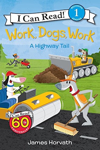 work-dogs-work-a-highway-tail-i-can-read-level-1