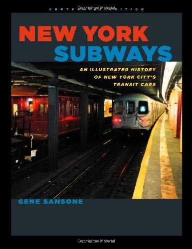 New York Subways: An Illustrated History of New York City's Transit Cars